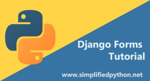 Django Forms Tutorial – Working with Forms in Django