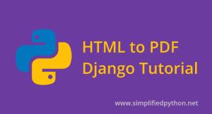 HTML to PDF Django Tutorial – Converting HTML to PDF