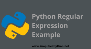 Python Regular Expression Example : Learn RegEx with Python
