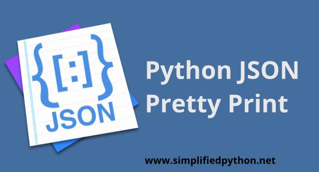 Python JSON Pretty Print - JSON Formatting with Python