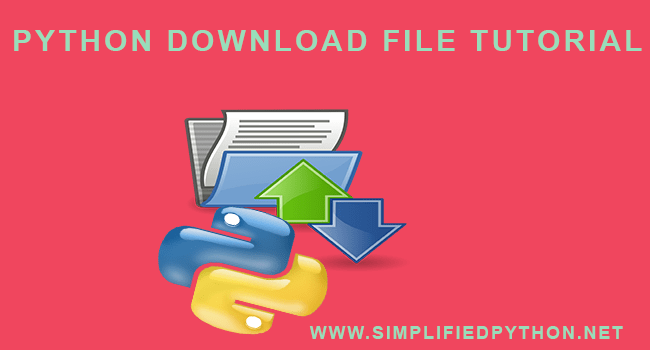 Python Download File Tutorial - How To Download File From