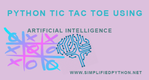 Python Tic Tac Toe Using Artificial Intelligence