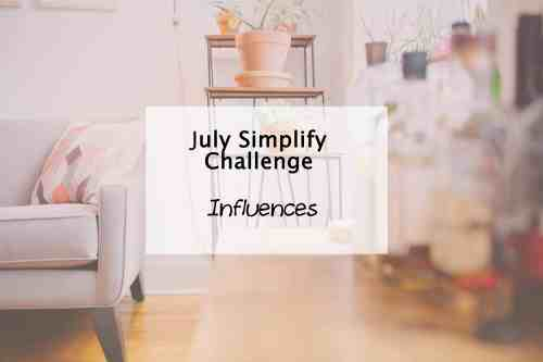 Simplify My Life Challenge - positive influences in your life