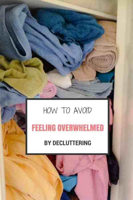How to avoid feeling overwhelmed by decluttering