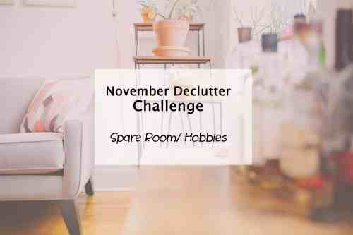 simplify my life hobbies and spare room declutter