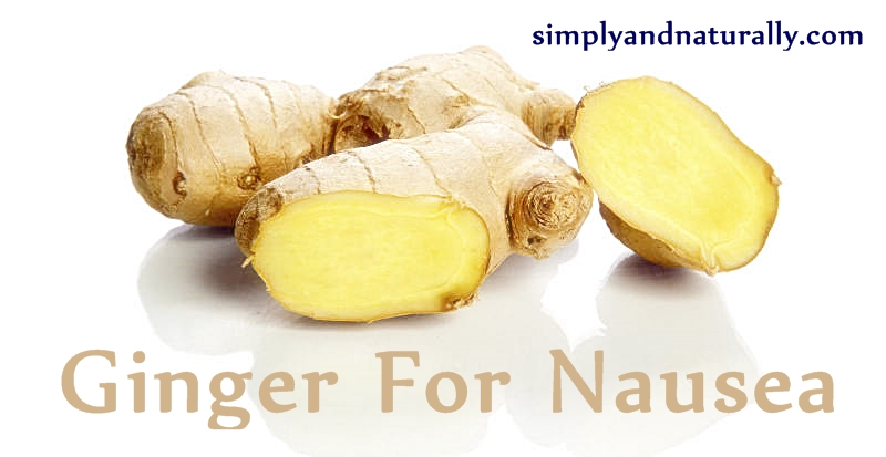 Ginger - The Best Remedy For Nausea Of All Kinds