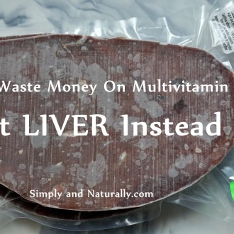 Don't Waste Money On Multivitamin – Eat Liver Instead