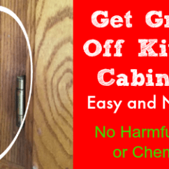 What To Clean Grease Off Kitchen Cabinets Pella Windows Get Easy And Naturally