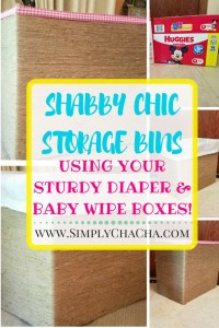 D.I.Y Shabby Chic Storage Bins (Using your sturdy diaper & baby wipe boxes!)