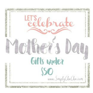 Mothers Day Gifts Under $50