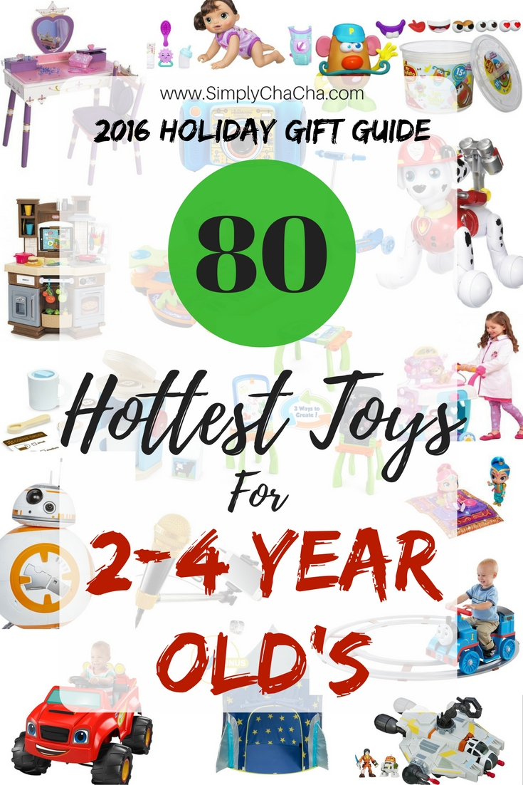 2016 HOLIDAY GIFT GUIDE 80 hottest toys for 2-4 year olds.
