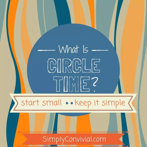 What is Circle Time? The best part of your homeschool, that's all.