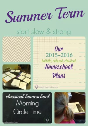 our classical homeschool summer term plan