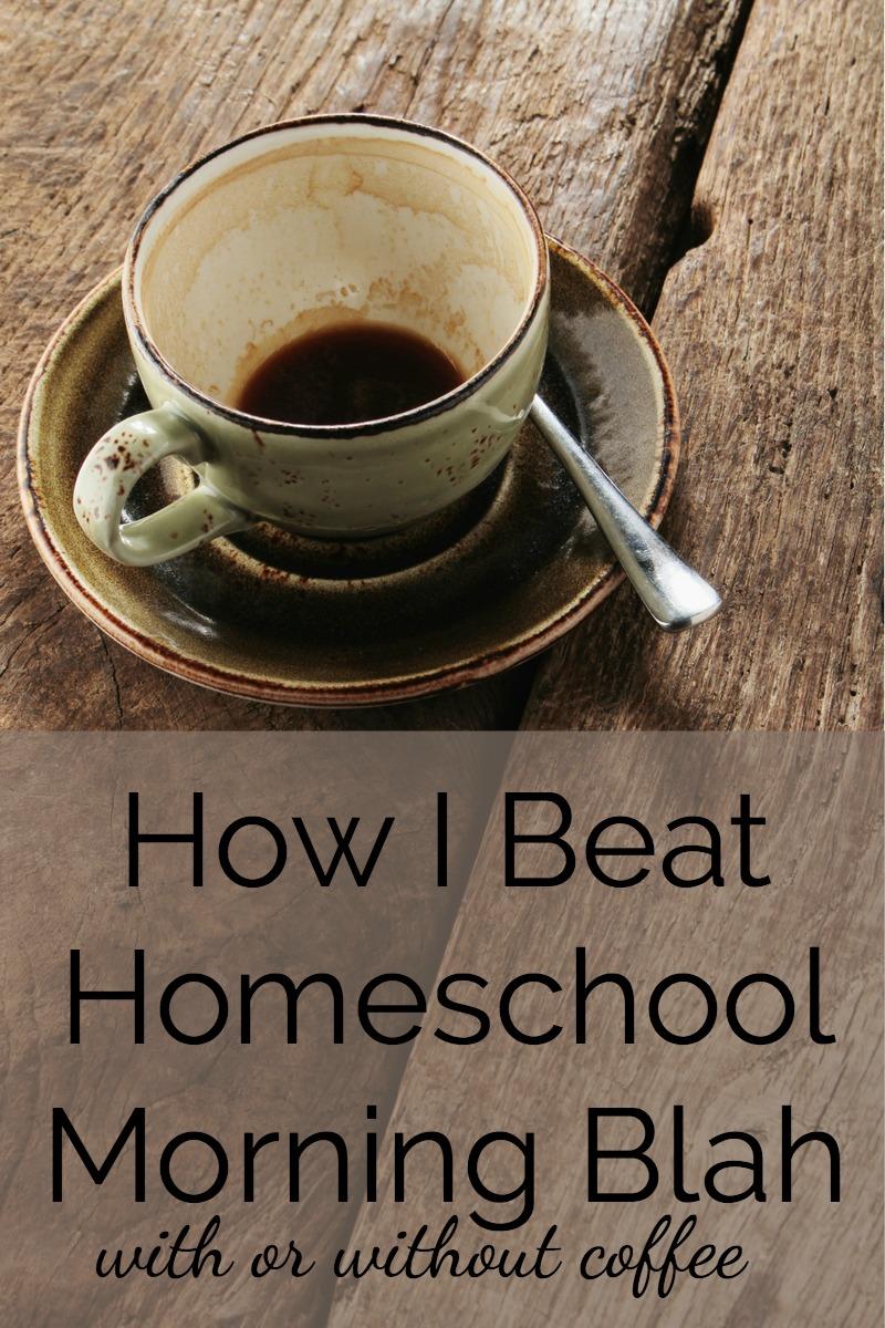 The 3Rs for Homeschool Morning Blahs