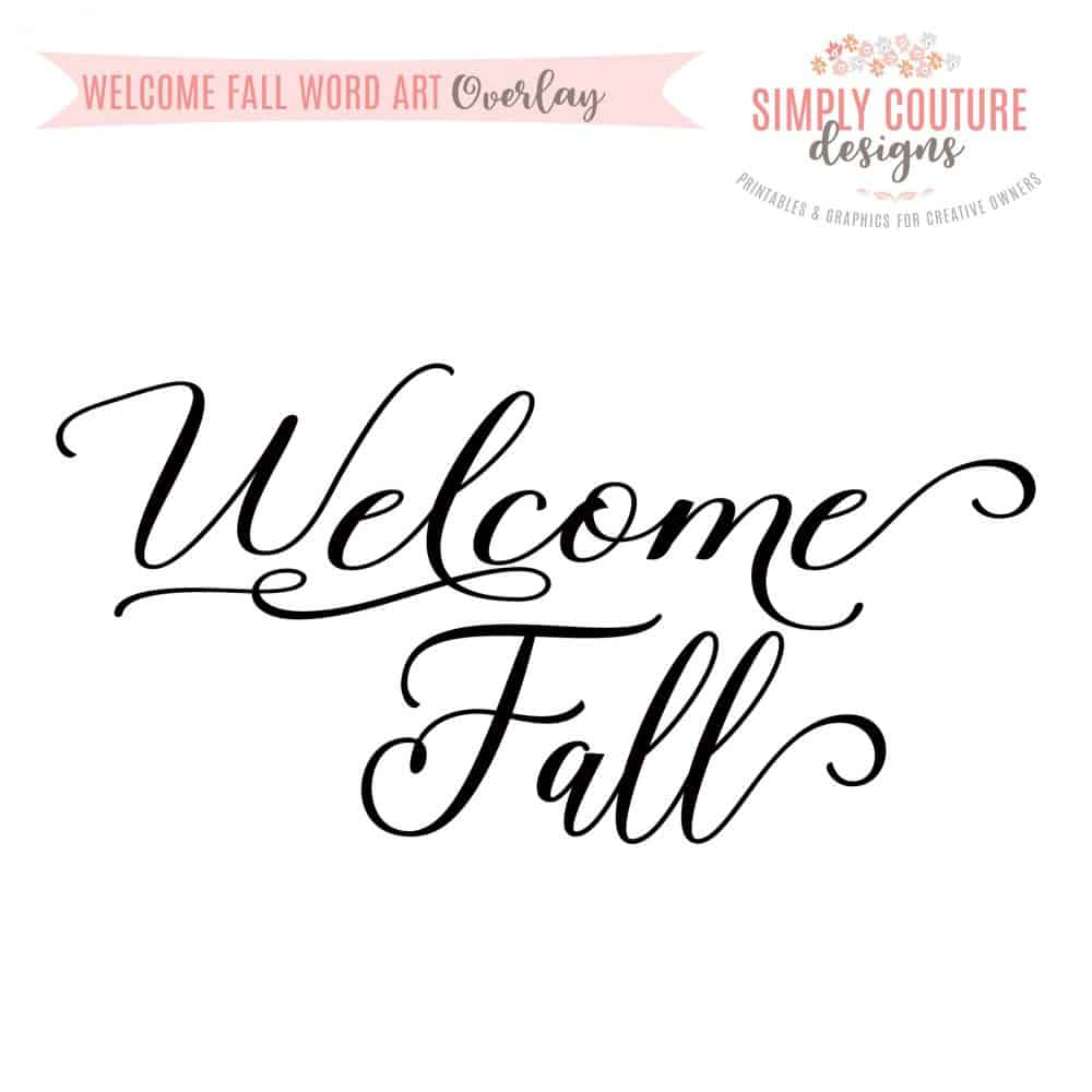 image relating to Printable Word Art named Welcome Tumble Phrase Artwork Overlay PNG, Electronic Down load