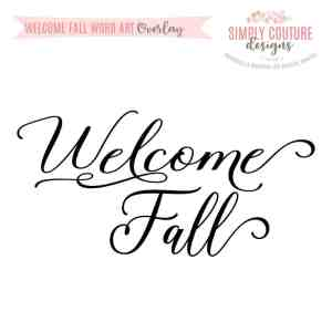Welcome Fall Word Art Overlay PNG