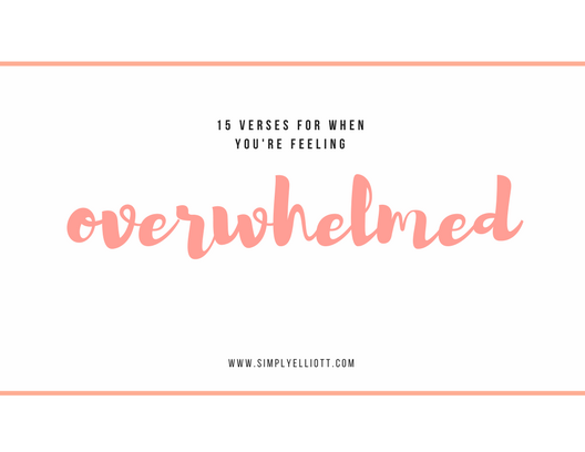 15 Verses for When You're Feeling Overwhelmed