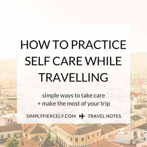 Travel can leave you not quite yourself or even burnt out. We need to remember to take care of ourselves, no matter where in the world we are! Here are a few tips to help.