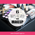 Beauty on a Budget: 6 Ways to Save Money on Makeup