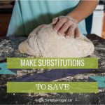 52 Ways To Save: Make Substitutions (Week 18)
