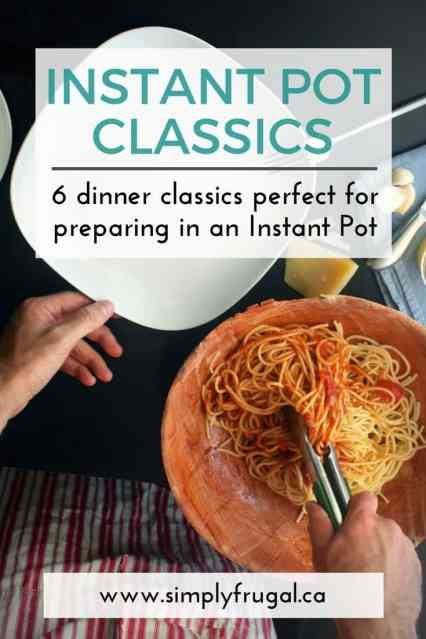 6 Dinner Classics Perfect For Preparing in an Instant Pot