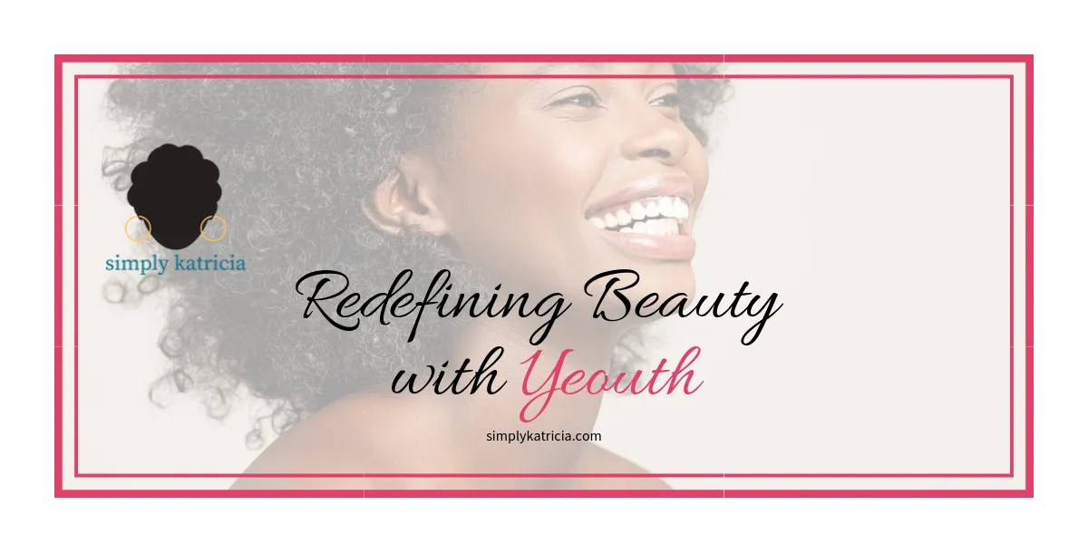 Redefining Beauty with Yeouth
