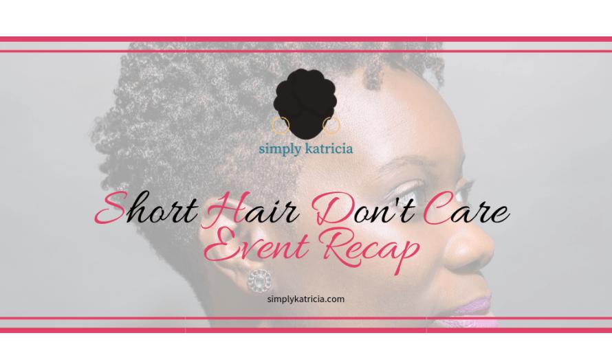 Short Hair Don't Care – SHDC Event Recap