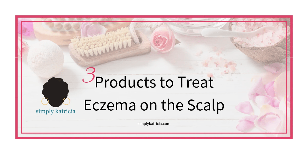 3 Products to Treat Eczema on the Scalp