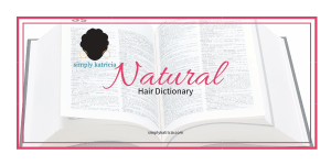 natural hair dictionary