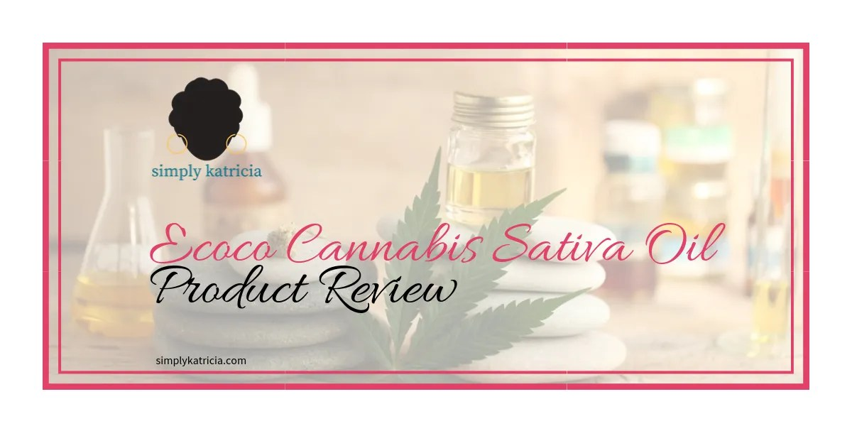 Ecoco Cannabis Sativa Oil Product Review