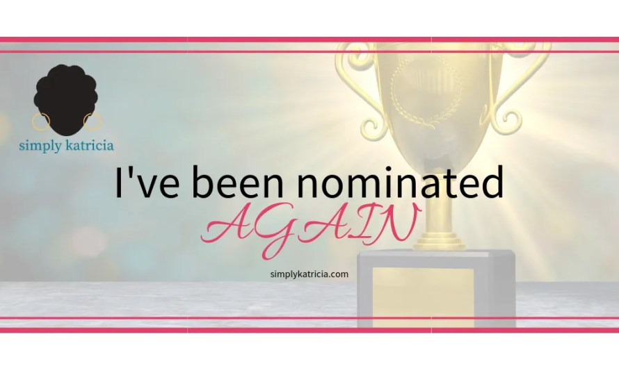 I've Been Nominated, AGAIN!