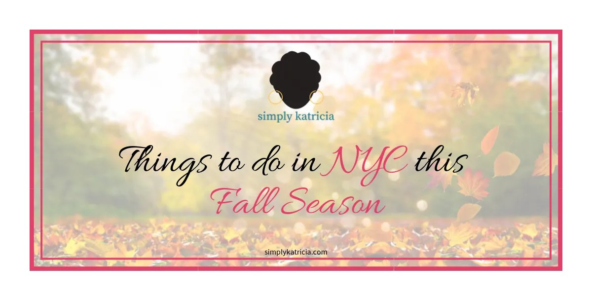 Things to do in NYC this Fall Season