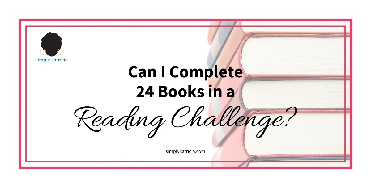Can I Complete 24 Books in a Reading Challenge?