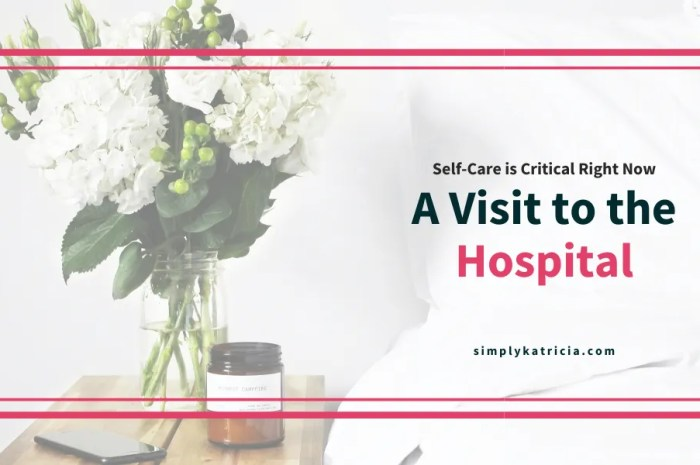 Self-Care is Critical Right Now: A Visit to the Hospital