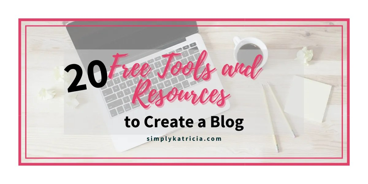 20 Free Tools and Resources to Create a Blog