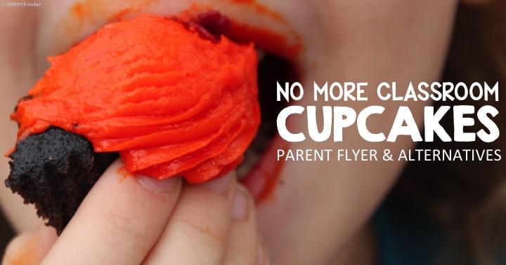 No More Classroom Cupcakes - Flyer and Alternatives
