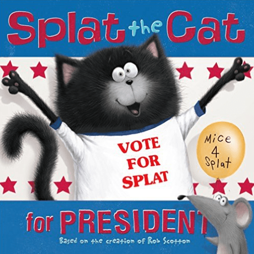 Splat the Cat for President and other great books for teaching preschool, kindergarten, and first grade students about elections.