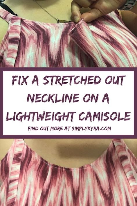 Fix a Stretched Out Neckline On a Lightweight Camisole