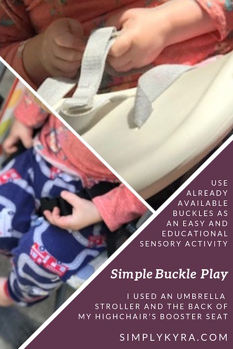 Have some fun with your buckles! Both my kids went through stages where they loved any and all buckles.