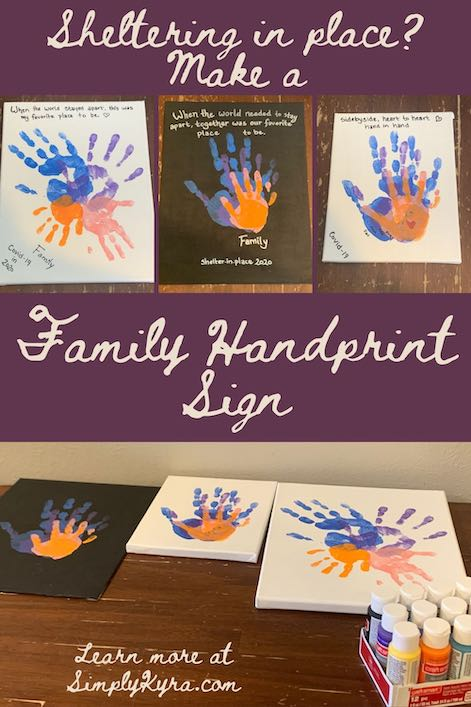 """Pinterest image showing the four images, taken from below, and text saying """"Sheltering in place? Make a family Handprint Sign"""" along with my website. The images show the stamped canvas (bottom) and the completed canvases (top)."""
