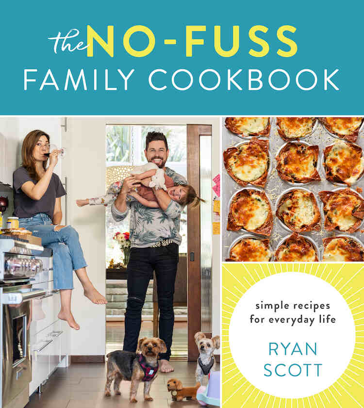 Image is the front cover of The No-Fuss Family Cookbook by Ryan Scott.