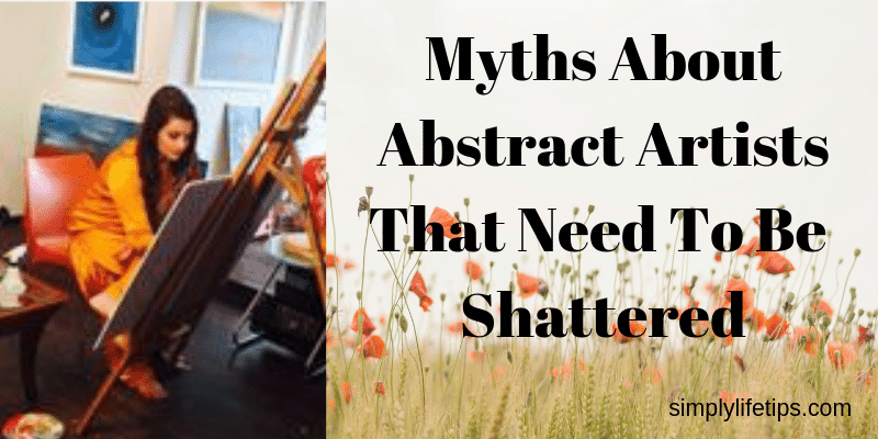 Myths About Abstract Artists That Need To Be Shattered