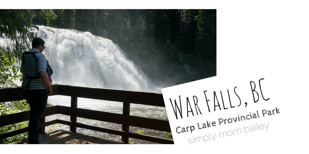 War Falls, BC - Hiking with Kids - Explore Bc - Carp Lake Provincial