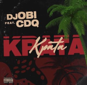 Dj Obi - Kpata ft Cdq [ Music ]