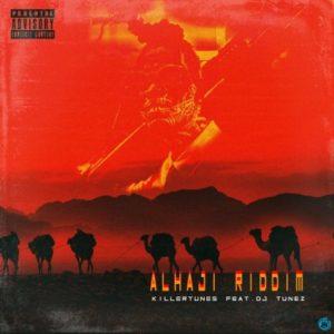 Killertunes - Alhaji Riddim ft. DJ Tunez