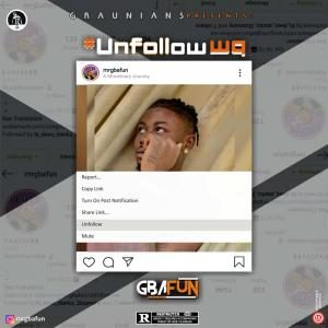 Mr Gbafun – Unfollow Wa