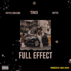 Payper Corleone – Full Effect Ft. Sinzu, Hotyce