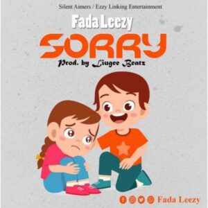 Fada Leezy – Sorry