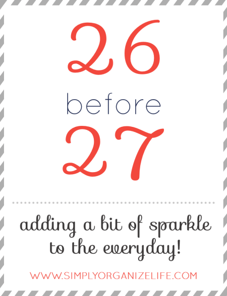 26 before 27 - Simply Organize Life