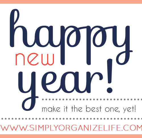 Happy New Year - Make It Your Best One, Yet - Simply Organize Life
